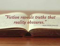 """Fiction reveals truths that reality obscures."" - Ralph Waldo Emerson"